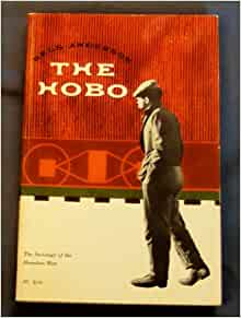 The Hobo : The Sociology of the Homeless Man by Nels Anderson (1963, Paperback)