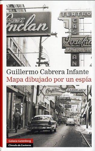 Descargar Libro Mapa Dibujado Por Un Espía Guillermo Cabrera Infante
