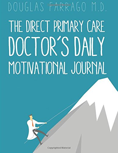 The Direct Primary Care Doctor's Daily Motivational Journal