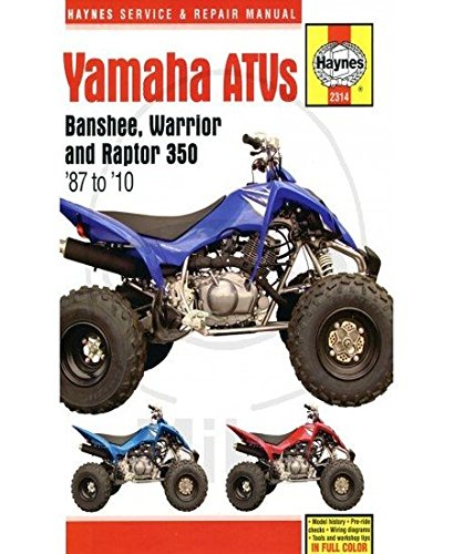 Yamaha ATVs Banshee, Warrior and Raptor 350 '87 to '10 (Haynes Service & Repair Manual)