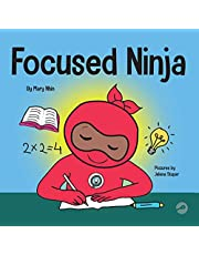 Focused Ninja: A Children's Book About Increasing Focus and Concentration at Home and School