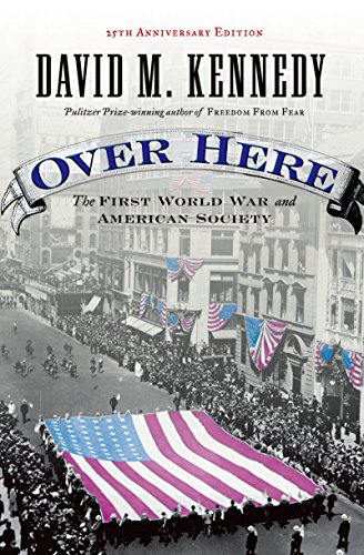 Over Here: The First World War and American Society por David M. Kennedy