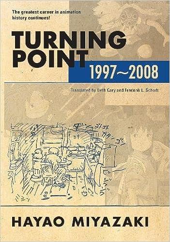 Turning Point 1997 2008 Hayao Miyazaki Beth Cary Frederik L