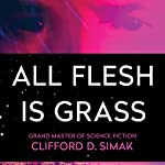 All Flesh Is Grass | Clifford Simak