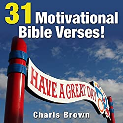 31 Motivational Bible Verses!