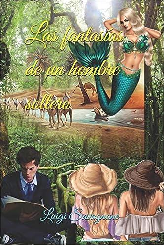 Las fantasías de un hombre soltero de Luigi Savagnone