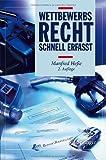 Wettbewerbsrecht - Schnell erfasst, Springer, 3642194796