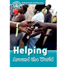 Helping Around the World (Oxford Read and Discover Level 6)