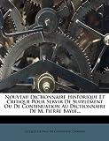 Nouveau Dictionnaire Historique et Critique Pour Servir de Supplément Ou de Continuation Au Dictionnaire de M Pierre Bayle, Charvin, 1278248072