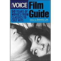 The Village Voice Film Guide: 50 Years of Movies from Classics to Cult Hits