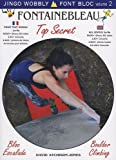 Font Bloc : Volume 2, Fontainebleau Top Secret