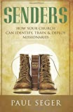 Senders: How your church can identify, train and deploy missionaries