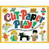 Cut-Paper Play!: Dazzling Creations from Construction Paper (Williamson Kids Can!)