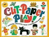 Cut-Paper Play!: Dazzling Creations from Construction Paper (Williamson Kids Can! Series)