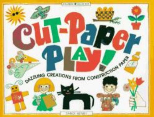 Cut-Paper Play!: Dazzling Creations from Construction Paper (Williamson Kids (Construction Paper Crafts For Kids)