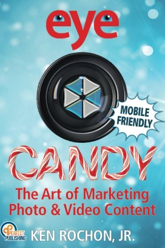 Download Eye Candy: The Art of Marketing Photo & Video Content pdf epub