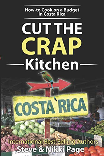 Pdf Travel Cut The Crap Costa Rica Kitchen: How-to Cook On A Budget In Costa Rica