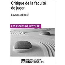 Critique de la faculté de juger d'Emmanuel Kant: Les Fiches de lecture d'Universalis (French Edition)