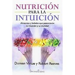 Nutrición para la intuición. Alimentos y bebidas que potenciarán tu intuición y tu vitalidad