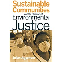Sustainable Communities and the Challenge of Environmental Justice by Julian Agyeman (2005-08-01)