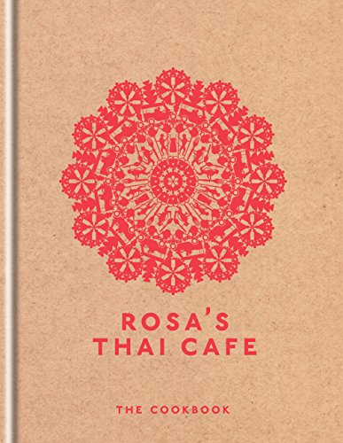 Rosa's Thai Cafe: The Cookbook by Saiphin Moore