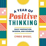 Books : A Year of Positive Thinking: Daily Inspiration, Wisdom, and Courage