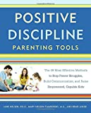 img - for Positive Discipline Parenting Tools: The 49 Most Effective Methods to Stop Power Struggles, Build Communication, and Raise Empowered, Capable Kids book / textbook / text book
