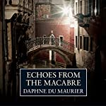Echoes from the Macabre | Daphne du Maurier