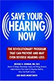 Save Your Hearing Now, Michael D. Seidman and Marie Moneysmith, 0446578436