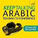 Keep Talking Arabic: Ten Days to Confidence Rede von Mahmourd Gaafar, Jane Wightwick Gesprochen von:  Teach Yourself Languages