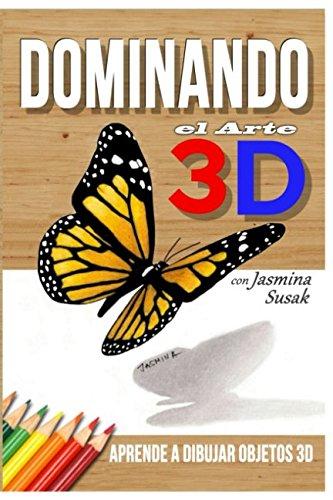 Dominando el Arte 3D con Jasmina Susak: Aprende a Dibujar Objetos 3D Tapa blanda – 9 mar 2018 Independently published 1980506418 Art / Techniques / Drawing