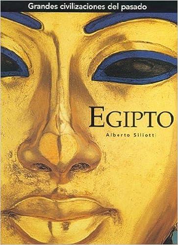 Egipto Grandes Civilizaciones Del Pasado Spanish Edition Siliotti Alberto Grau Aznar Elena De 9788441321113 Books