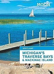 Moon Spotlight Michigan's Traverse Bays & Mackinac Island