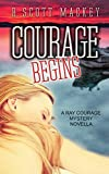 Courage Begins: A Ray Courage Mystery Novella (Ray Courage Private Investigator Series Book 1)