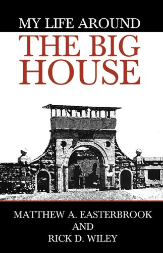 My Life Around the Big House