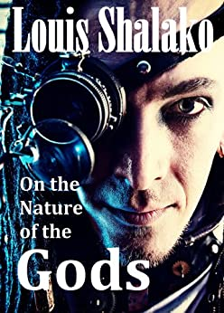 On the Nature of the Gods by [Shalako, Louis]