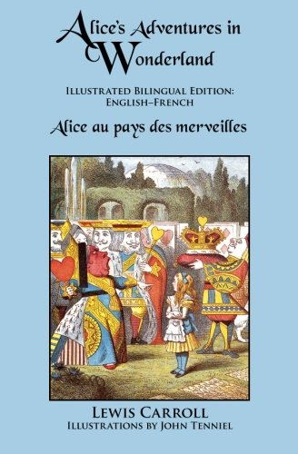 Alice's Adventures in Wonderland: Illustrated Bilingual Edition: English–French