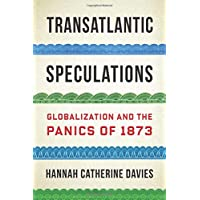 Transatlantic Speculations: Globalization and the Panics of 1873