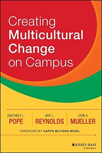 Creating Multicultural Change on Campus 1st edition by Pope, Raechele L., Reynolds, Amy L., Mueller, John A. (2014) Hardcover