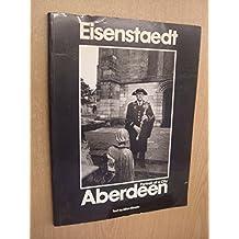 Eisenstaedt's Aberdeen: A Photographic Record