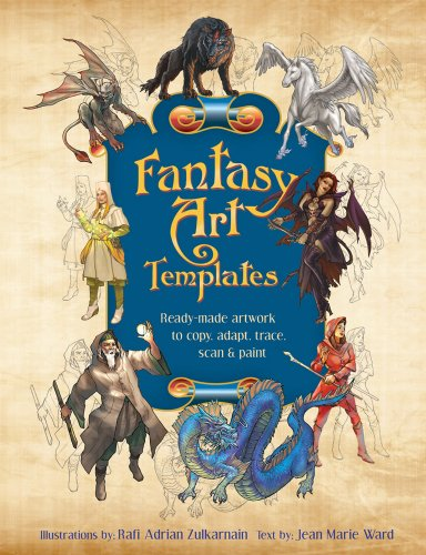 Fantasy Art Templates: Ready-Made Art to Copy, Adapt, Scan, and Trace