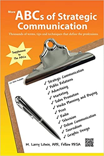 More ABCs of Strategic Communication: Thousands of terms, tips and techniques that define the professions