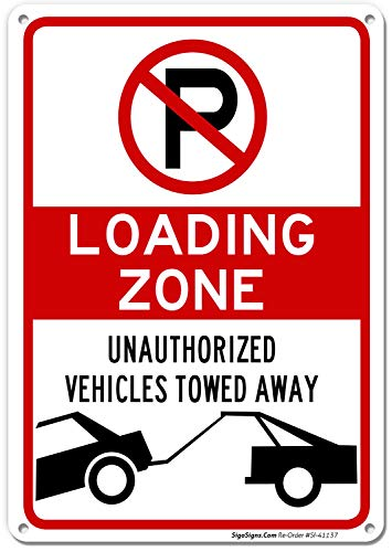 No Parking Symbol Sign, Loading Zone Sign, 10x14 Rust Free .40 Aluminum UV Printed, Easy to Mount Weather Resistant Long Lasting Ink Made in USA by SIGO SIGNS