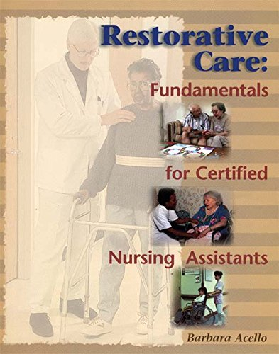 Restorative Care: Fundamentals for the Certified Nursing Assistant by Brand: Cengage Learning