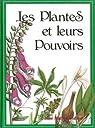 Les Plantes et leur Pouvoir par Thomson