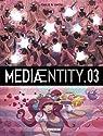 MediaEntity, tome 3 par Kansara