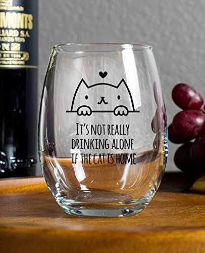 Its Not Drinking Alone if the Cat is Home 15 Ounce Stemless Wine Glass, Cartoon Outline, Present for Mom Friend Birthday Gift Cat Lovers Rejoice