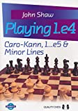 Playing 1.e4: Caro-kann, 1...e5 & Minor Lines (grandmaster Guide)-John Shaw
