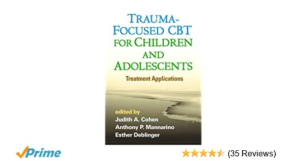 Trauma-Focused CBT for Children and Adolescents: Treatment ...