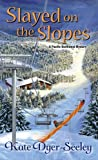 Slayed on the Slopes (A Pacific Northwest Mystery) by Kate Dyer-Seeley (2015-03-31)